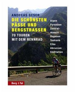 Die schönsten Pässe und Bergstrassen von den Alpen bis zu den Pyrenäen - Geser, Andreas