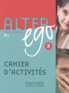 Alter ego 3. Arbeitsbuch. B 1