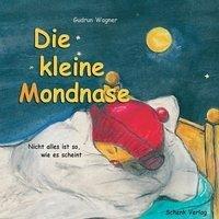 Die kleine Mondnase - Wagner, Gudrun
