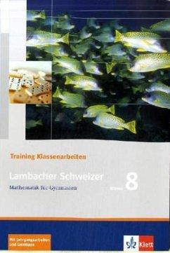 Lambacher Schweizer. 8. Schuljahr. Trainingsheft für Klassenarbeiten