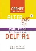 Alter ego 1. Évaluation Entraînement au DELF A1 / Carnet Complémentaire