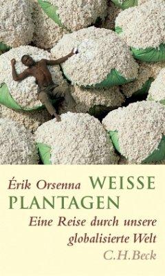 Weiße Plantagen - Orsenna, Érik