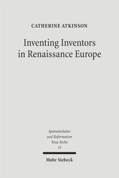 Inventing Inventors in Renaissance Europe - Atkinson, Catherine