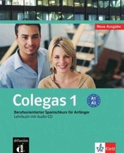 Colegas 1. Neubearbeitung. Lehrbuch inkl. Audio-CD - Gonzalez, Marisa; Martin, Felipe; Rodrigo, Conchi; Verdia, Elena