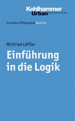 Einführung in die Logik - Löffler, Winfried