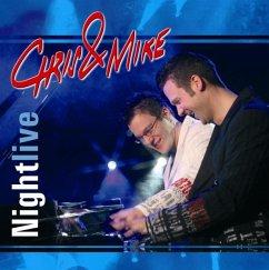 Nightlive - Chris & Mike