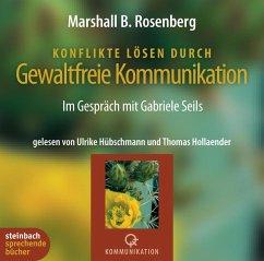 Konflikte lösen durch Gewaltfreie Kommunikation, 4 Audio-CDs - Rosenberg, Marshall B.; Seils, Gabriele
