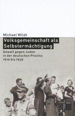 Volksgemeinschaft als Selbstermächtigung - Wildt, Michael