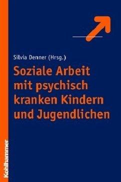 Soziale Arbeit mit psychisch kranken Kindern un...