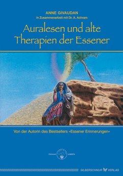 Auralesen und alte Therapien der Essener - Givaudan, Anne