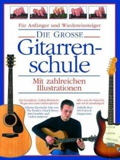 Die Grosse Gitarrenschule, m. 2 Audio-CDs
