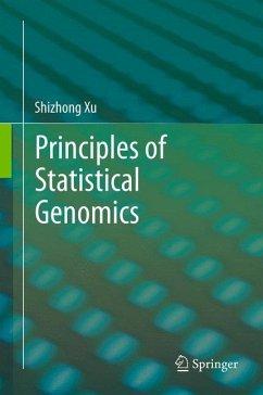 Principles of Statistical Genomics - Xu, Shizhong