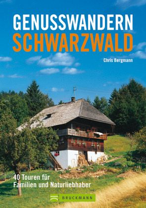 Genusswandern Schwarzwald - Bergmann, Chris