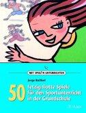 50 fetzig-flotte Spiele für den Sportunterricht in der Grundschule