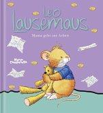 Leo Lausemaus - Mama geht zur Arbeit