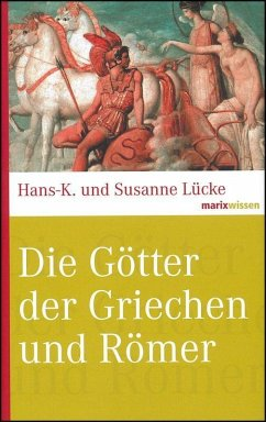Die Götter der Griechen und Römer - Lücke, Hans-K.;Lücke, Susanne