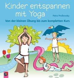 Kinder entspannen mit Yoga - Proßowsky, Petra