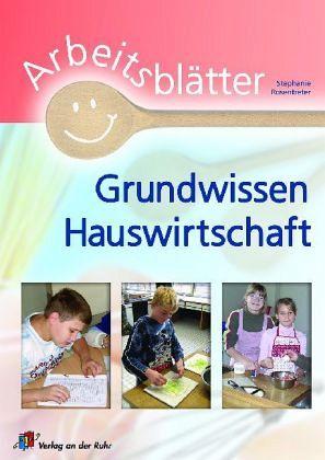 Arbeitsblätter Grundwissen Hauswirtschaft - Rosentreter, Stephanie