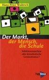 Der Markt, der Mensch, die Schule