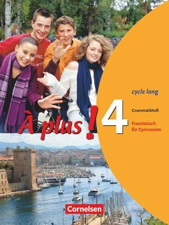 A plus! 4 (cycle long). Grammatikheft Bd.4