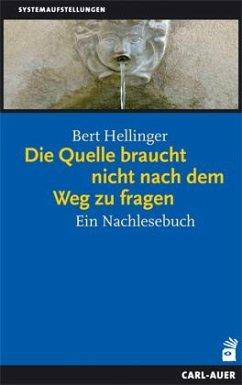 Die Quelle braucht nicht nach dem Weg zu fragen - Hellinger, Bert