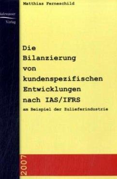 Die Bilanzierung von kundenspezifischen Entwicklungen nach IAS/IFRS - Ferneschild, Matthias