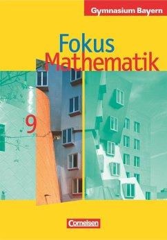 Fokus Mathematik 9. Jahrgangsstufe. Schülerbuch...