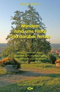 Wandern rund ums Filstal und darüber hinaus - Bomm, Manfred