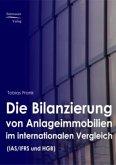 Die Bilanzierung von Anlageimmobilien im internationalen Vergleich nach IAS/ IFRS und HGB