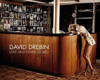 David Drebin, Love & Other Stories - Drebin, David