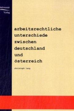 Arbeitsrechtliche Unterschiede zwischen Deutschland und Österreich - Lang, Christoph