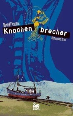 Knochenbrecher / Hauptkommissar Greven Bd.3 - Flessner, Bernd