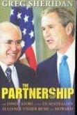 The Partnership: The Inside Story of the Us-Australian Alliance Under Howard and Bush