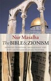 The Bible and Zionism: Invented Traditions, Archaeology and Post-Colonialism in Palestine-Israel