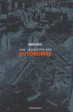 Eine Geschichte der Autobombe - Davis, Mike