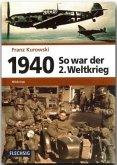 1940 - So war der 2. Weltkrieg