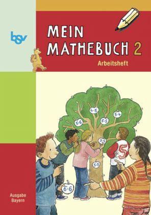Mein Mathebuch 2. Arbeitsheft. Bayern Bd.2