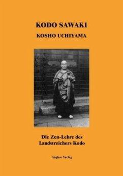 Die Zen-Lehre des Landstreichers Kodo - Sawaki, Kodo; Uchiyama, Kosho