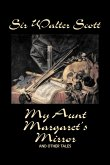 My Aunt Margaret's Mirror and Other Tales by Sir Walter Scott, Fiction, Historical, Literary, Classics