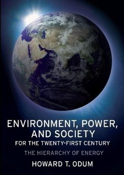 Environment, Power, and Society for the Twenty-First Century - Odum, Howard T.