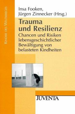 Trauma und Resilienz - Fooken, Insa / Zinnecker, Jürgen (Hgg.)