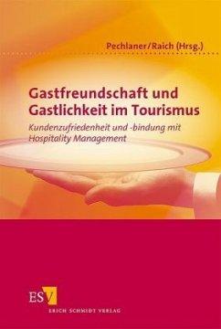 Gastfreundschaft und Gastlichkeit im Tourismus - Pechlaner, Harald / Raich, Frieda (Hgg.)
