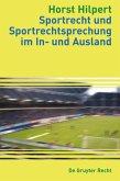 Sportrecht und Sportrechtsprechung im In- und Ausland