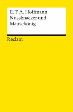 Nußknacker und Mausekönig - Hoffmann, E. T. A.