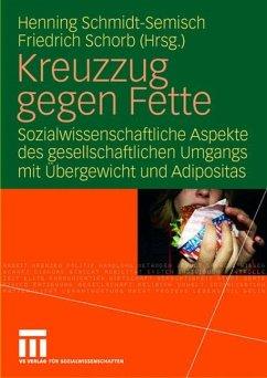 Kreuzzug gegen Fette - Schmidt-Semisch, Henning / Schorb, Fritz (Hgg.)