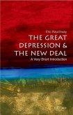 The Great Depression and New Deal: A Very Short Introduction