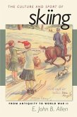 The Culture and Sport of Skiing: From Antiquity to World War LL