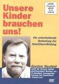 Unsere Kinder brauchen uns!, 1 DVD