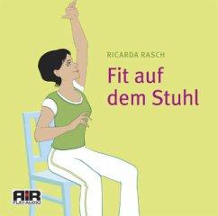Fit auf dem Stuhl, 1 Audio-CD - Rasch, Ricarda