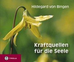 Kraftquellen für die Seele - Hildegard von Bingen